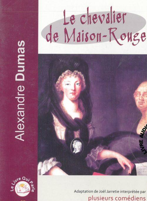 Le chevalier de Maison-Rouge Alexandre Dumas